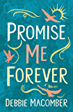 Promise Me Forever: A Novel (Debbie Macomber Classics) (English Edition)