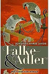 Falke und Adler: Historischer Roman Kindle Ausgabe