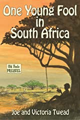 One Young Fool in South Africa (Old Fools Book 8) Kindle Edition