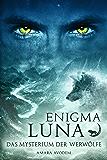 Enigma Luna: Das Mysterium der Werwölfe (Teil 1)