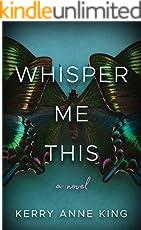 Whisper Me This: A Novel