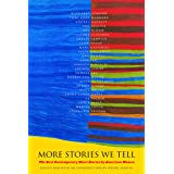 More Stories We Tell: The Best Contemporary Short Stories by North American Women