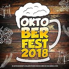 Oktoberfest 2018 - Die After Wiesn Party Schlager Hits goes Discofox Apres Ski und Karneval 2019 [Explicit]