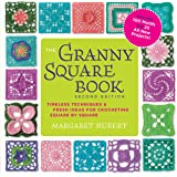 The Granny Square Book: Timeless Techniques & Fresh Ideas for Crocheting Square by Square: Now with 100 Motifs and 25 All New