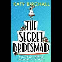 The Secret Bridesmaid: The best laugh-out-loud romantic comedy of 2021