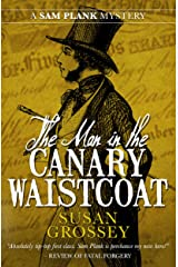 The Man in the Canary Waistcoat (The Sam Plank Mysteries Book 2) Kindle Edition