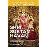 Shri Suktam Havan: Appease Mahalaxmi - the Goddess of Wealth, Prosperity, and Longevity by performing this havan yourself.