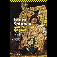 1918. L'influenza spagnola: La pandemia che cambiò il mondo
