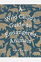 A Wild Child's Guide to Endangered Animals Hardcover