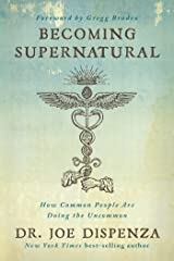 Becoming Supernatural: How Common People are Doing the Uncommon (English Edition) Formato Kindle