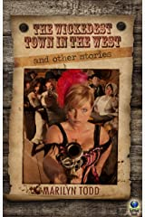The Wickedest Town in the West And Other Stories Kindle Edition