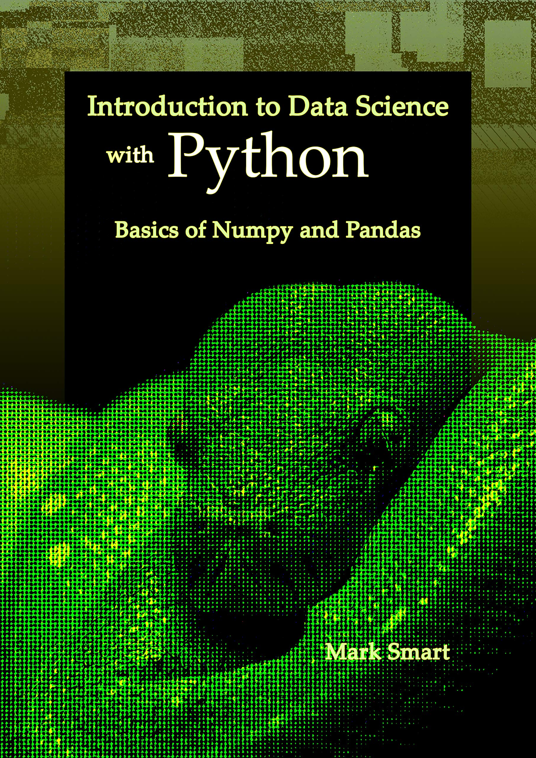 Introduction to Data Science with Python: Basics of Numpy and Pandas  (English Edition) - Giochi Legno