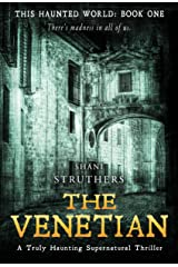 This Haunted World Book One: The Venetian: A Truly Haunting Supernatural Thriller Kindle Edition