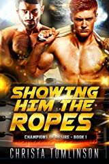 Showing Him the Ropes (Champions of Desire Book 1) Kindle Edition