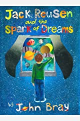 Jack Reusen and the Spark of Dreams Kindle Edition