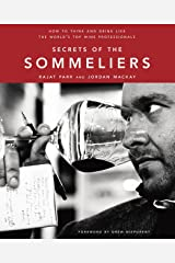 Secrets of the Sommeliers: How to Think and Drink Like the World's Top Wine Professionals Hardcover