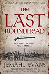 The Last Roundhead (Sir Blandford Candy Adventure Series Book 1) Kindle Edition