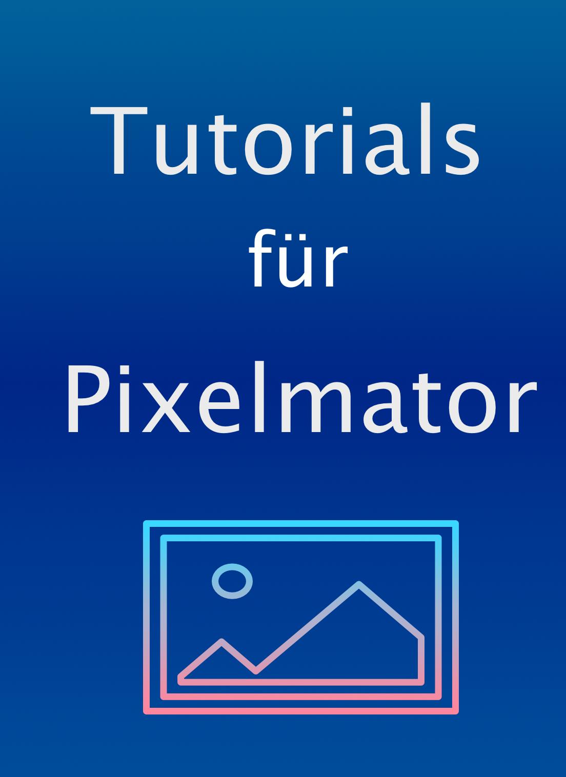 Tutorials für Pixelmator [Download]