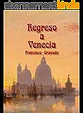 Regreso a Venecia (Spanish Edition)