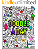 Doodle A Day: 365 Everyday Things to Draw and Sketch, use your creativity with a years worth of drawing ideas for…