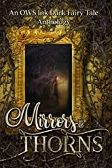 Mirrors & Thorns: An OWS Ink Dark Fairy Tales Anthology Kindle Edition