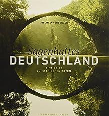 Sagenhaftes Deutschland: Eine Reise zu mythischen Orten