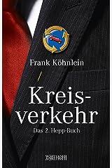 Kreisverkehr: Das 2. Hepp-Buch (Hepp-Roman) Kindle Ausgabe