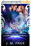 Lady and the Space Tramp: A Space Age Fairy Tale: Celestial Mates (English Edition)