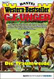 G. F. Unger Western-Bestseller 2477 - Western: Die Traumweide