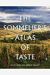 The Sommelier's Atlas of Taste: A Field Guide to the Great Wines of Europe Hardcover