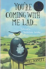 You're Coming With Me Lad: Tales of a Yorkshire Bobby Hardcover