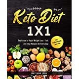 Keto Diet 1x1: The Guide to Rapid Weight Loss - Fast and Easy Recipes for Every Day incl. 21 Days Weight Loss Plan (English E