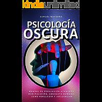 Psicología Oscura: Manual de Persuasión Avanzada, Manipulación, Conducta Humana - como persuadir y influenciar (Spanish…