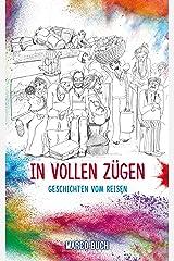 In vollen Zügen: Geschichten vom Reisen Kindle Ausgabe