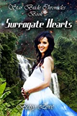 Surrogate Hearts (StarBride Chronicles Book 3) Kindle Edition