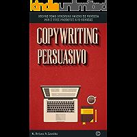 Copywriting Persuasivo: Scopri come scrivere pagine di vendita per i tuoi prodotti e servizi