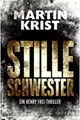Stille Schwester: Der zweite Fall für Kommissar Henry Frei (Die Henry Frei-Thriller 2) Kindle Ausgabe