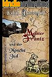 Meister Frantz und der Mosche Jud (Henker von Nürnberg 11) (German Edition)