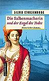 Die Salbenmacherin und der Engel des Todes: Historischer Roman