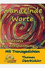 Wandelnde Worte Mit Trancegedichten vom Stress zur Entspannung (Erfolgreich werden 4.0 6) Kindle Ausgabe