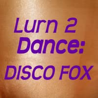 Lurn2Dance: Disco Fox