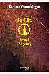 La Cité: 1 - L'Agence Format Kindle