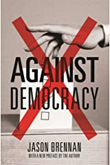 Against Democracy: New Preface (English Edition) Versión Kindle