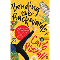 Bending Over Backwards: A Journey to the End of the World to Cure a Chronic Backache