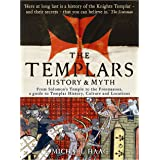 The Templars: Michael Haag: History and Myth: From Solomon's Temple to the Freemasons