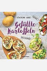 Gefüllte Kartoffeln - neue Lieblingsgerichte: einfach, überraschend, köstlich. Pimp your potato - so wird die Sättigungsbeilage zum Hauptgericht (German Edition) Format Kindle