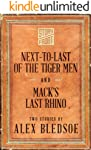 Next-to-Last of the Tiger Men and Mack's Last Rhino (Two Short Stories) (English Edition)