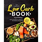 The Complete Low Carb Book: Quick and Delicious Recipes For Family and Friends incl. 2 Weeks LC Meal Prep Plan (English Editi