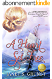 A Heart Set Free (English Edition)