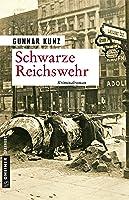 Schwarze Reichswehr: Kriminalroman (Kommissar Gregor Lilienthal 1)